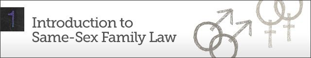 Chapter 1 - Introduction to Same-Sex Family Law